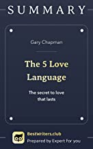 Summary of The 5 Love Languages. The secret to love that lasts. By Gary Chapman: Best relationship book for couples