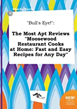 Bull's Eye!: The Most Apt Reviews Moosewood Restaurant Cooks at Home: Fast and Easy Recipes for Any Day