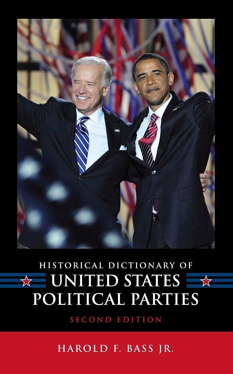 歌手大統領偽善Historical Dictionary of United States Political Parties (Historical Dictionaries of U.S. Politics and Political Eras Book 14) (English Edition)