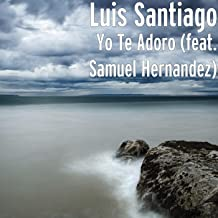 Yo Te Adoro (feat. Samuel Hernandez)
