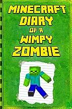 Minecraft: Diary of a Wimpy Zombie: Legendary Minecraft Diary. an Unofficial Minecraft Book
