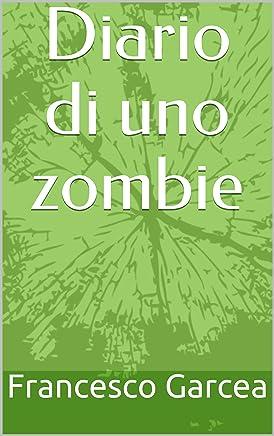 Diario di uno zombie (Racconti di Fantascienza Vol. 5)