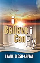I Believe I Can Fly (English Edition)