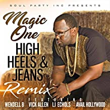 High Heels & Jeans (Remix) [feat. Wendell B, Vick Allen, LJ Echols & Avail Hollywood]