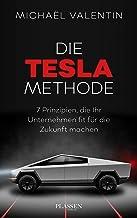 Die Tesla-Methode: 7 Prinzipien, die Ihr Unternehmen fit für die Zukunft machen (German Edition)