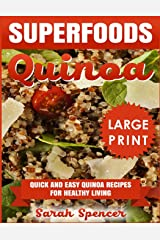 Superfoods Quinoa: Quick and Easy Quinoa Recipes for Healthy Living *** Large Print Edition*** ペーパーバック