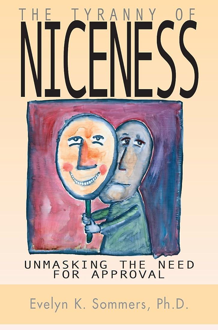 フィッティング代替ブッシュTyranny of Niceness: Unmasking the Need for Approval (English Edition)