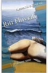 Riti Fluviali: volume uno Formato Kindle
