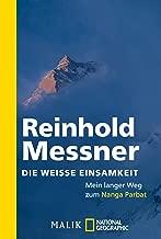 Die weiße Einsamkeit: Mein langer Weg zum Nanga Parbat (German Edition)