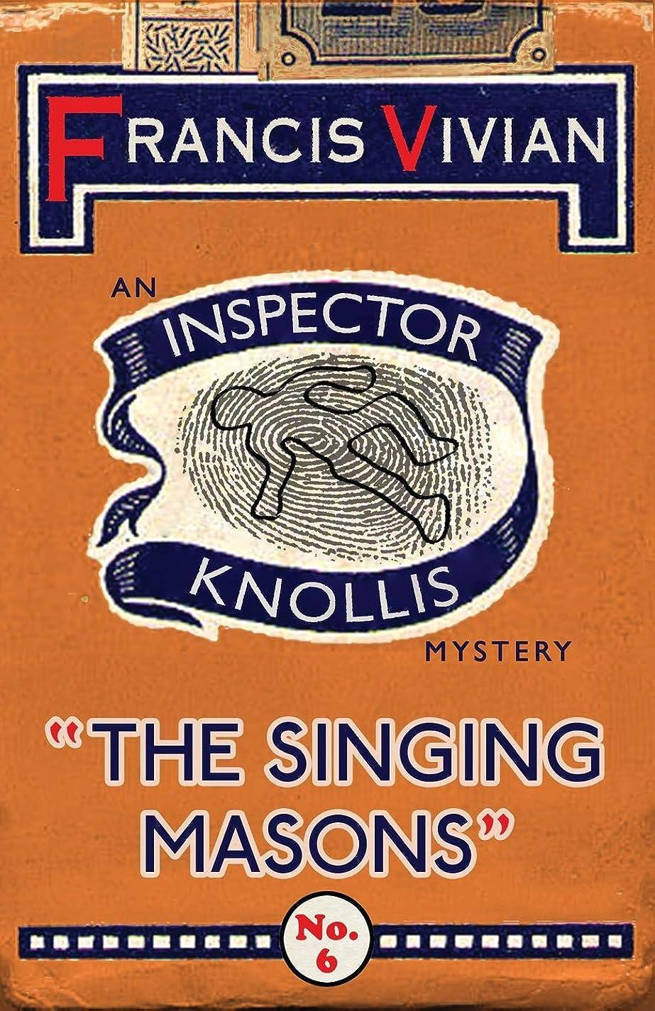 先に個人的にチャペルThe Singing Masons: An Inspector Knollis Mystery (The Inspector Knollis Mysteries)