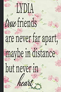 LYDIA true friends are never far apart maybe in distance but never in heart: Lined Notebook Journal 120 Pages - (6 x9 inch...