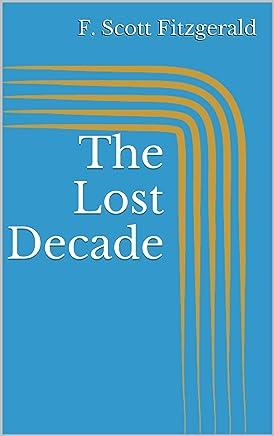 The Lost Decade (English Edition)
