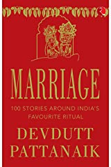 MARRIAGE: 100 STORIES AROUND INDIA'S FAVOURITE RITUAL Kindle Edition