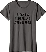 Womens Block His Number And Love Yourself Shirt