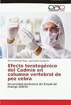 Efecto teratogénico del Cadmio en columna vertebral de pez cebra: Universidad Autónoma del Estado de Hidalgo (UAEH)