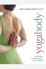 Yogabody: Anatomy, Kinesiology, and Asana Kindle Edition