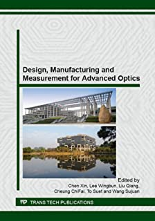 Design, Manufacturing and Measurement for Advanced Optics (Key Engineering Materials)