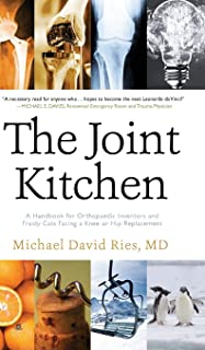 The Joint Kitchen: A Handbook for Orthopaedic Inventors and Fraidy Cats Facing a Knee or Hip Replacement