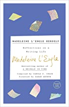 Madeleine L'Engle Herself: Reflections on a Writing Life