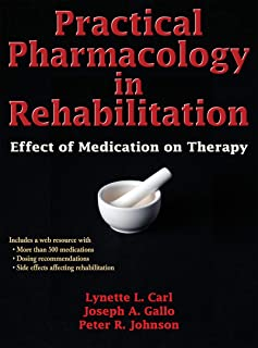 Practical Pharmacology in Rehabilitation: Effect of Medication on Therapy (English Edition)