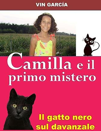 Camilla e il primo mistero: Il gatto nero sul davanzale (Papà una fiaba inventata! Vol. 1)