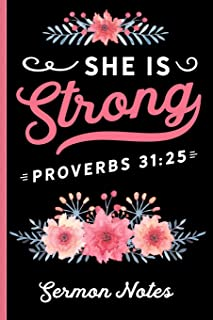 She Is Strong Proverbs 31:25 Sermon Notes: Christian Sermon Message Journal - Take Notes, Write Down Prayer Requests & More - Pretty Floral Cover Design With Bible Verse
