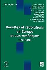 Révoltes et révolutions en Europe et aux Amériques : 1773-1802 (Cned/Sedes Concours) Format Kindle