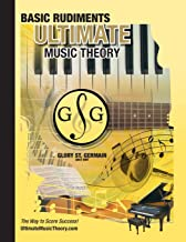 Music Theory Basic Rudiments Workbook - Ultimate Music Theory: Basic Rudiments Ultimate Music Theory Workbook includes UMT Guide & Chart, 12 ... (Ultimate Music Theory Rudiments Books)