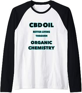 CBD OIL BETTER LIVING THROUGH ORGANIC CHEMISTRY Raglan Baseball Tee