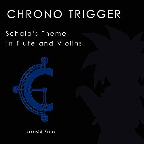 Schala S Theme From Chrono Trigger Flute And Violins By Takashi Sato On Amazon Music Amazon Com
