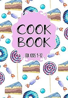 Cook Book For Kids 9-12: Blank Recipe Cookbook Journal V1