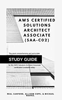 AWS Certified Solutions Architect Associate (SAA-C02):: The most comprehensive and up-to-date study guide for the AWS Solu...
