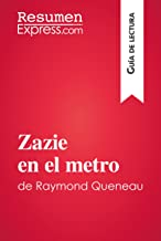 Zazie en el metro de Raymond Queneau (Guía de lectura): Resumen y análisis completo (Spanish Edition)
