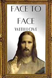 Face to Face with Love