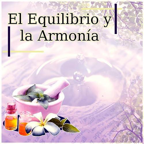 El Equilibrio y la Armonía - Música para Spa, Relajar el ...