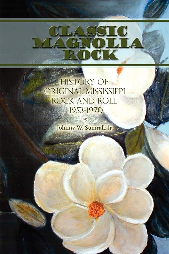 墓思われる到着するClassic Magnolia Rock: History of Original Mississippi Rock and Roll 1953-1970