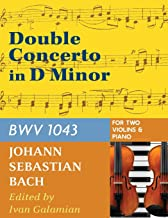 Bach, J.S. Double Concerto in d minor BWV 1043 for Two Violins and Piano by Galamian International