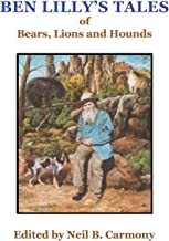 Ben Lilly's Tales of Bear, Lions and Hounds