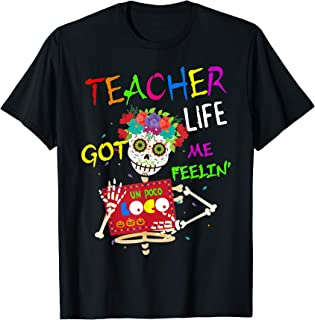 Teacher Life Got Me Feeling Un Poco Loco Skull Skeleton T-Shirt