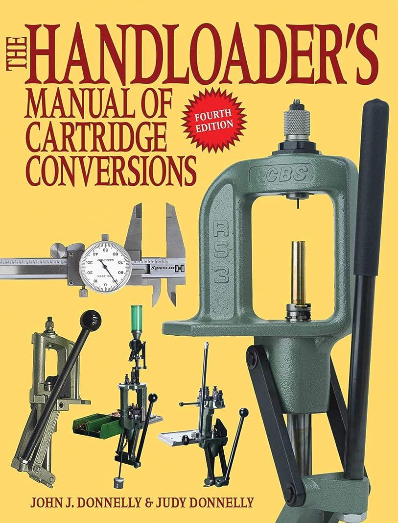 ダイヤモンド伸ばすコンバーチブルThe Handloader's Manual of Cartridge Conversions (English Edition)