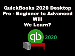 QuickBooks 2020 Desktop Pro - Beginner to Advanced