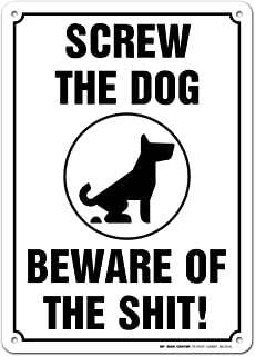 Beware of the Dog Poop Sign - Funny Beware of Dogs Sign - 14