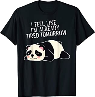Already Tired Tomorrow Panda Design T-Shirt