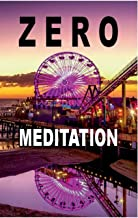 Zero Meditation: No need to meditate - life happens anyway! (EXTENDED EDITION)