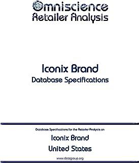 Iconix Brand - United States: Retailer Analysis Database Specifications (Omniscience Retailer Analysis - United States Book 47454) (English Edition)