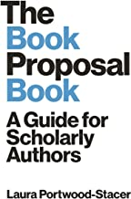 The Book Proposal Book: A Guide for Scholarly Authors (Skills for Scholars)