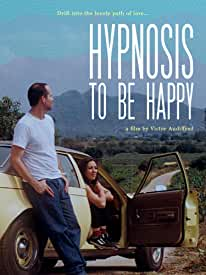 Romantic drama Hypnosis To Be Happy arrives on DVD and Digital Sept. 24 from IndiePix Films