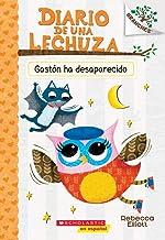 Diario de una Lechuza #6: Gastón ha desaparecido (Baxter Is Missing) (6) (Spanish Edition)