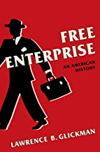 Free Enterprise: An American History