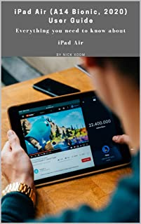 iPad Air (A14 Bionic, 2020) User Guide: Everything You Need to Know about iPad Air (English Edition)